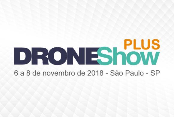 Novembro em São Paulo acontece o DroneShow PLUS 2018