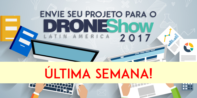 Últimos dias para envio de trabalhos para Seminários, Evento Acadêmico e Prêmio DroneShow