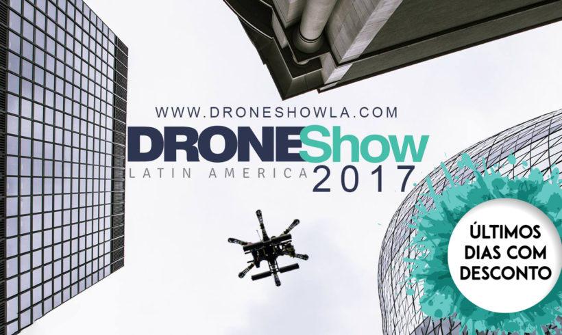 Aproveite os últimos dias com desconto para o DroneShow 2017