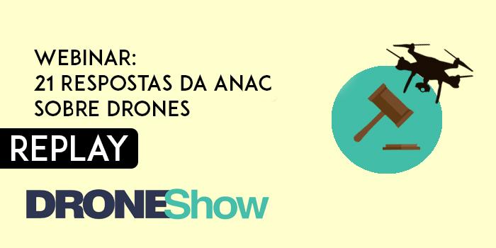 Replay do webinar: confira as 21 Respostas da ANAC sobre Drones