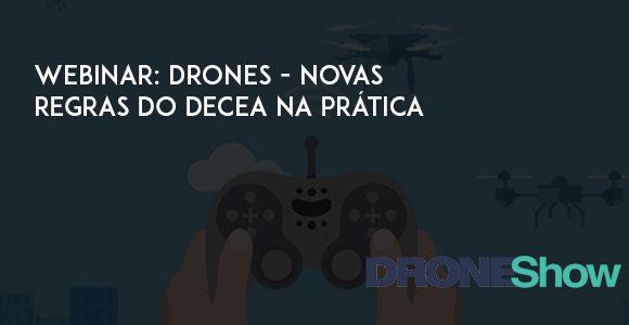 Webinar: Tire seus duvidas com o DECEA sobre as novas regras do uso de Drones