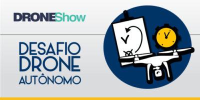Veja como será o Desafio Drone Autônomo DroneShow