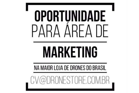 DroneStore abre vaga na área de Marketing. Veja como concorrer