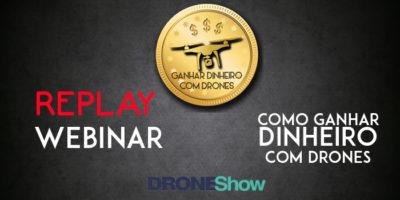 Assista o replay com os destaques do evento Como ganhar dinheiro com Drones