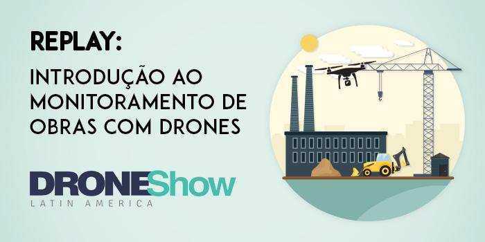 obras drones replay Replay da palestra sobre monitoramento de obras com Drones. Confira!
