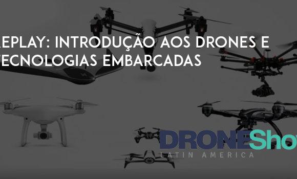Disponível replay do webinar: Introdução aos Drones e tecnologias embarcadas