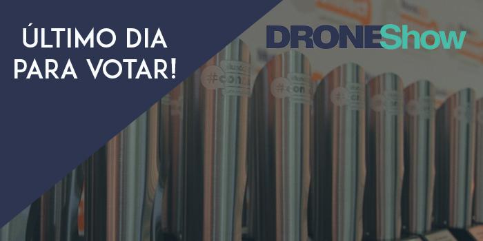 Último dia para votar no prêmio DroneShow 2017