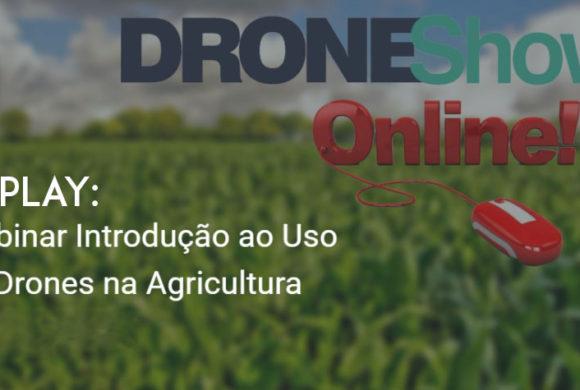 REPLAY: Disponível vídeo da palestra Introdução ao Uso de Drones na Agricultura